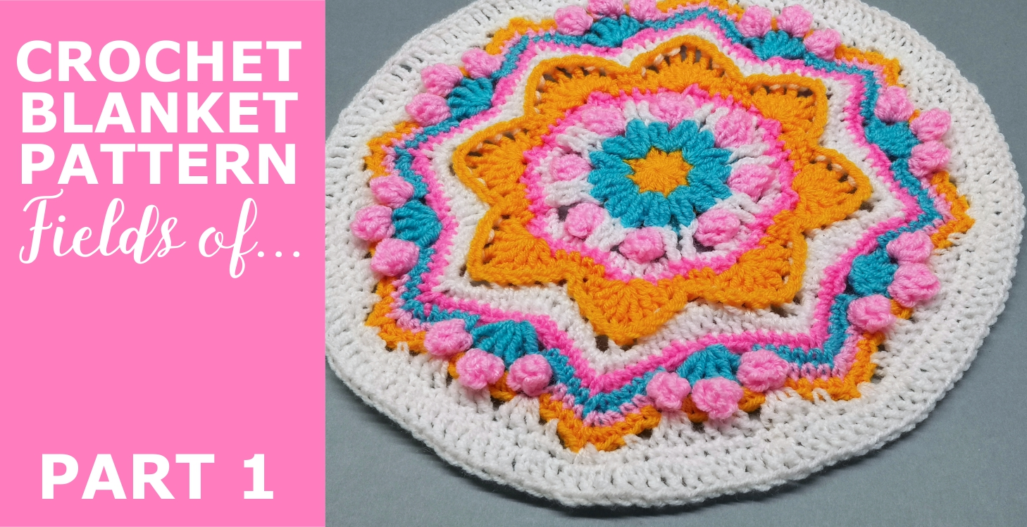 """You are currently viewing Crochet Throw Blanket 'Fields of …"""" Pattern, Part 1"""