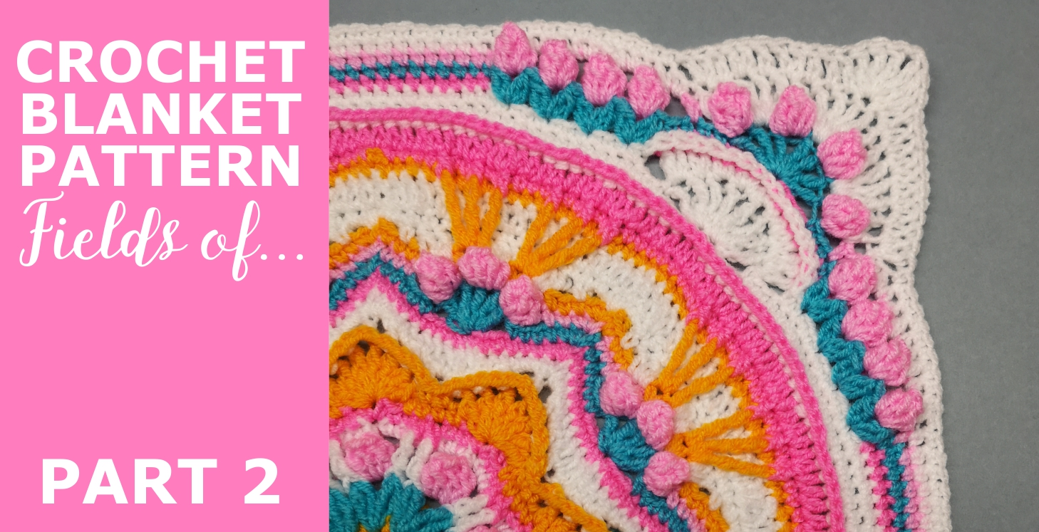 """You are currently viewing Crochet Throw Blanket 'Fields of …"""" Pattern, Part 2"""