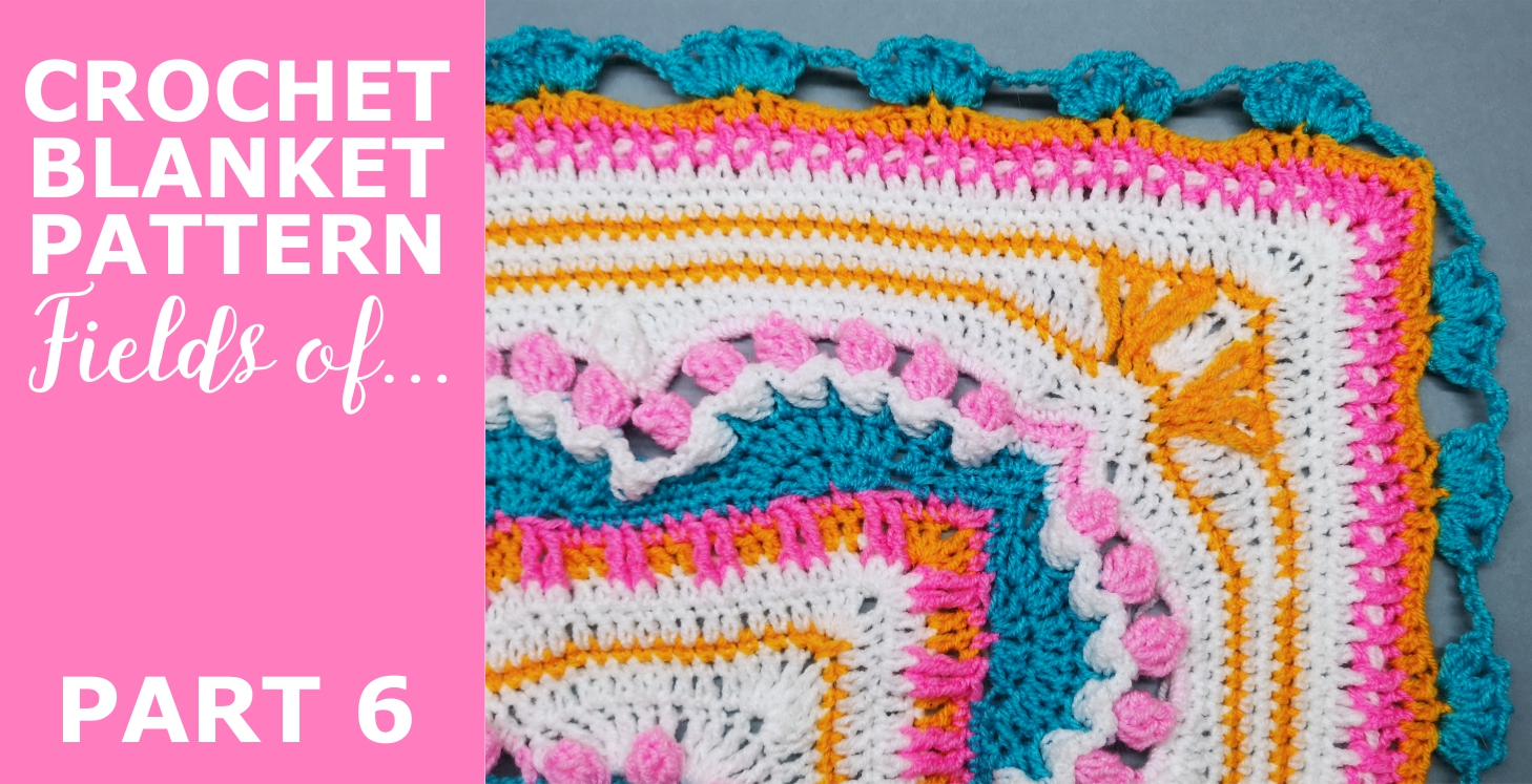 """Read more about the article Crochet Throw Blanket 'Fields of …"""" Pattern, Part 6"""