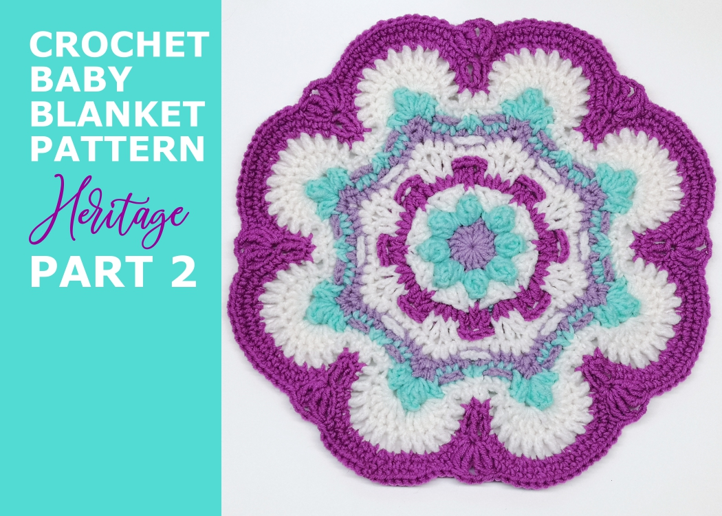 Read more about the article Crochet baby girl blanket Heritage pattern / Part 2