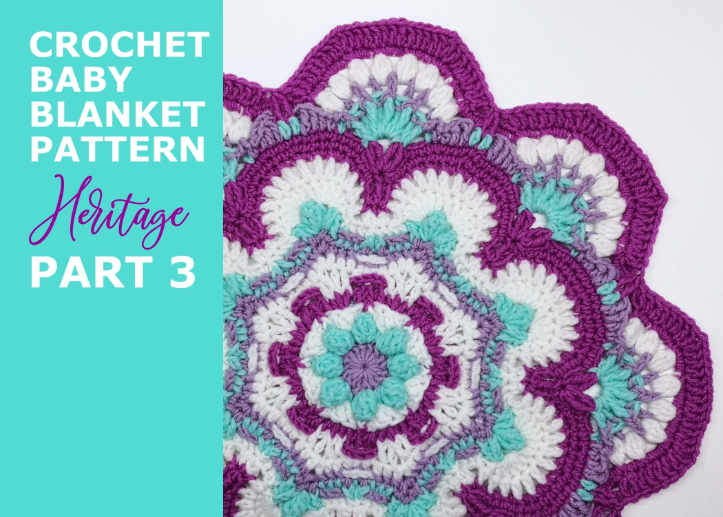 Read more about the article Crochet baby girl blanket Heritage pattern / Part 3