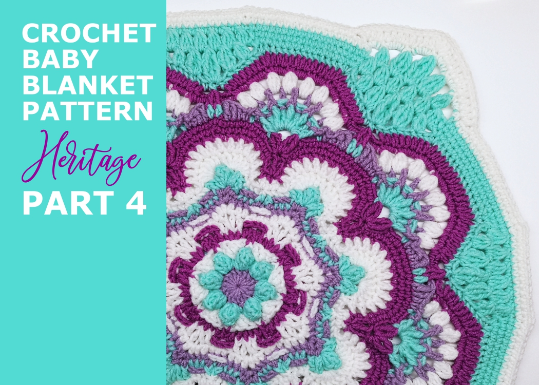 Read more about the article Crochet baby girl blanket Heritage pattern / Part 4