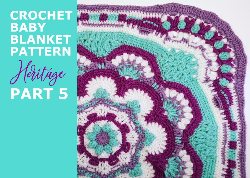 Read more about the article Crochet baby girl blanket Heritage pattern / Part 5