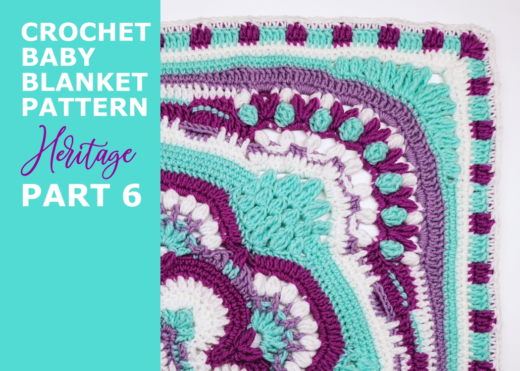 Read more about the article Crochet baby girl blanket Heritage pattern / Part 6