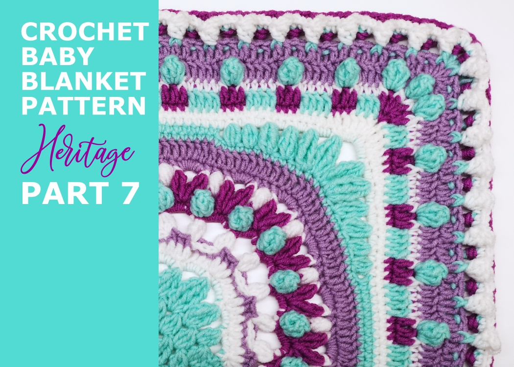 Read more about the article Crochet baby girl blanket Heritage pattern / Part 7