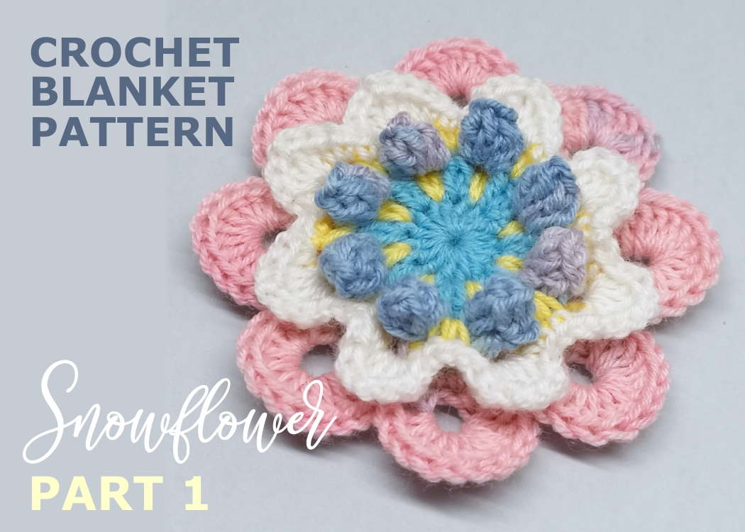 Read more about the article Crochet blanket Snowflower / Part 1