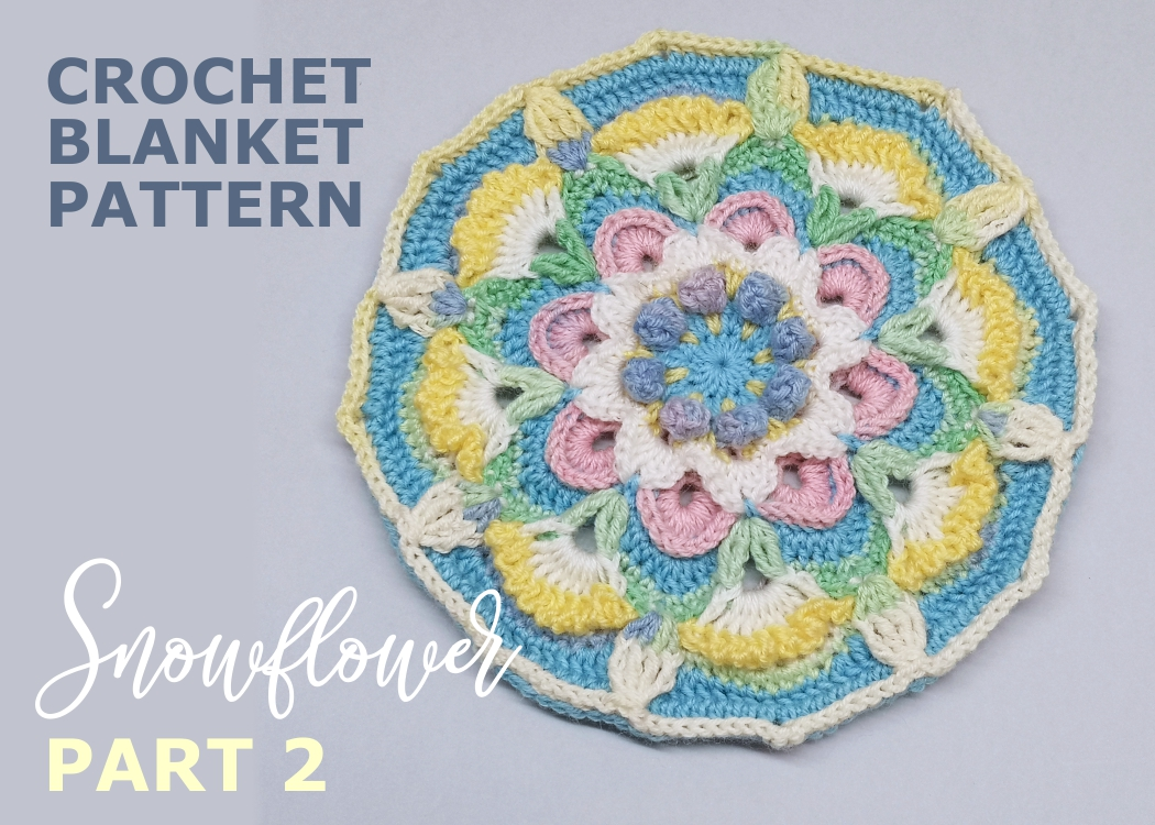Read more about the article Crochet blanket Snowflower / Part 2