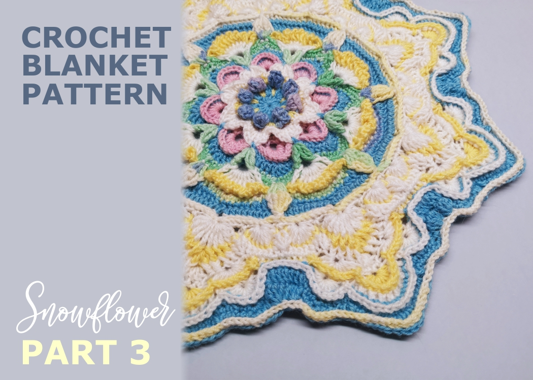 Read more about the article Crochet blanket Snowflower / Part 3
