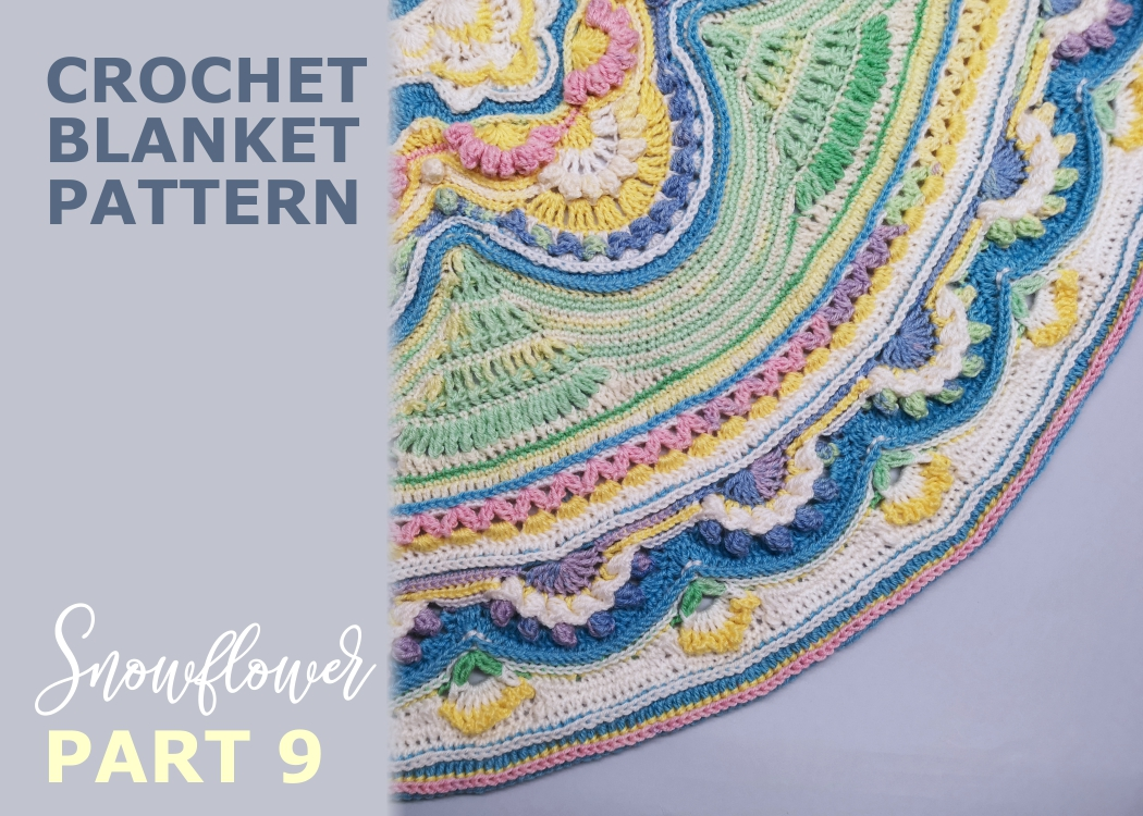 Read more about the article Crochet blanket Snowflower / Part 9